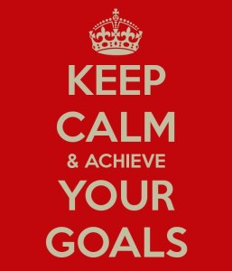 keep calm and achieve your goals