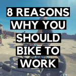 WHY YOU SHOULD BIKE TO WORK