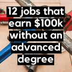 jobs that earn $100k without an advanced degree