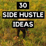 30 SIDE HUSTLE IDEAS