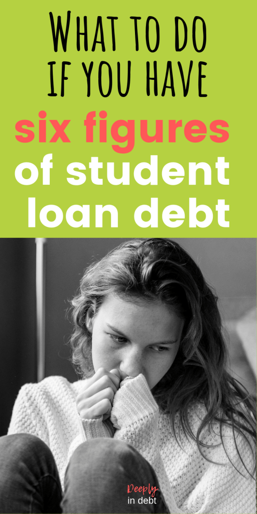 What to do if you have six figures of student loans