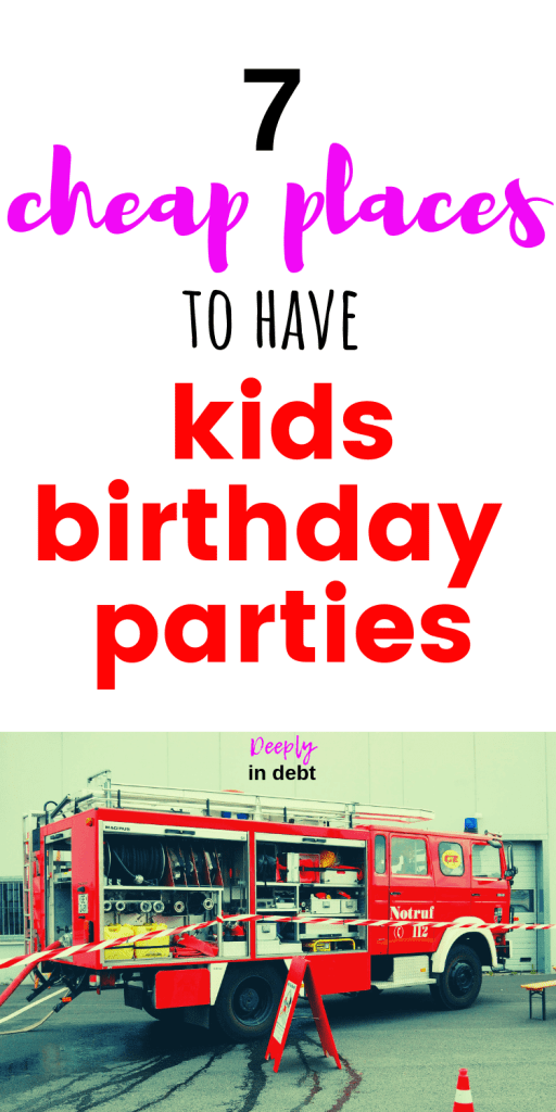 Cheap Places For Kids Birthday Parties Deeply In Debt