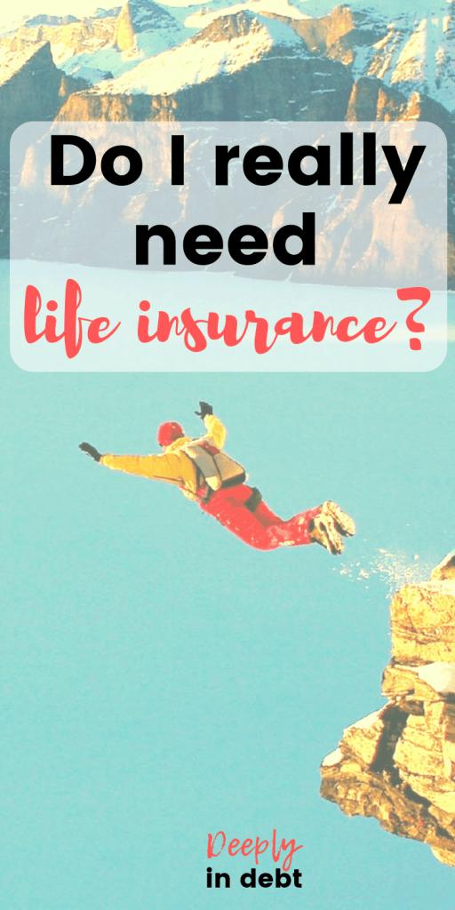 really need life insurance