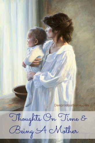 Thoughts On Time and Being A Mother, home-schooling, singing, rocking, bedtime, prayer, lessons, bible study, babies, the little years, toddlers, growing up, childhood, Ps. 113:9, laughter, snuggling on couch, pass the baton, wisdom, encouragement, cheer onward, daughters, journey, timing, leave and cleave, sons, home-education, coaching children, modeling, mentoring, adult children, older children at home, Psalm 90:12, Beautiful Girlhood, Karen Andreola, Companion Guide, Mother, Kathleen Norris, Wisdom and the Millers, Prudence and the Millers, Edward Dolch, true Bear Stories, barren woman, abortion testimony, parenting, homemaking, healthy living, homesteading, learning, read-alouds, great children's books, library, storytime, birthday cake, candles, chocolate cake, teenagers, tweens, shadows, day by day, time flies, quotes, womanhood, happy mother, discipline teaching character, values, christian home, raising godly offspring, memories, Thomas Kincaid,