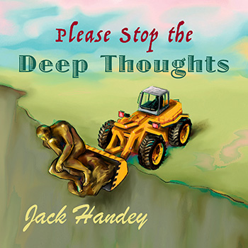 Please Stop The Deep Thoughts Book | Deep Thoughts by Jack Handey