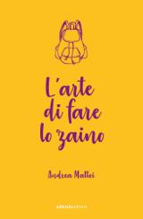 Andrea Mattei, L'arte di fare lo zaino, Ediciclo 2018