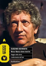 Eugenio Bennato, Ninco Nanco deve morire, Rubbettino 2013
