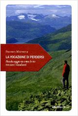 Franco Michieli, La vocazione di perdersi, Ediciclo 2015