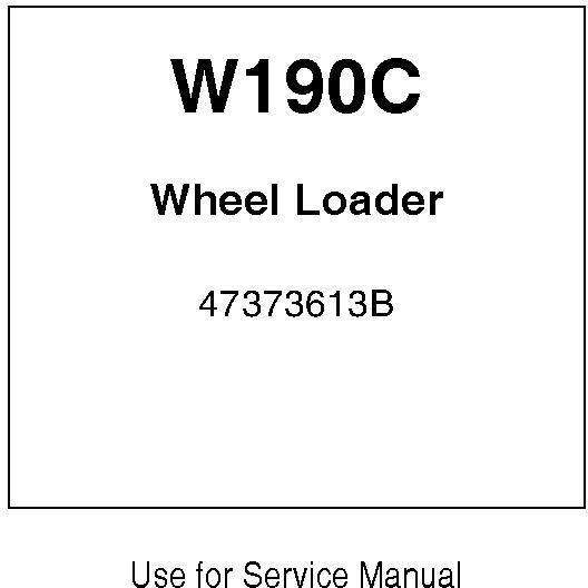 New Holland W190C Wheel Loader Service Manual / Deere