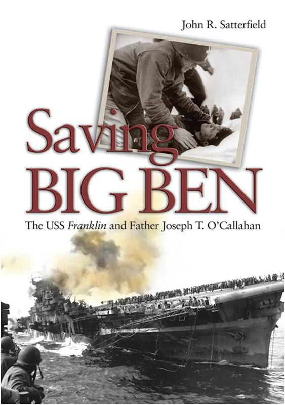 Saving Big Ben: The USS Franklin and Father Joseph T. O'Callahan