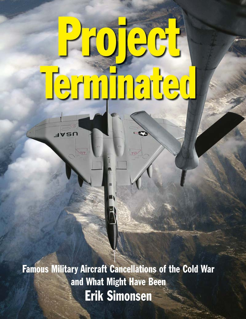 Project Project Terminated: Famous Military Cancellation of the Cold War and What Might Have BeenTerminated