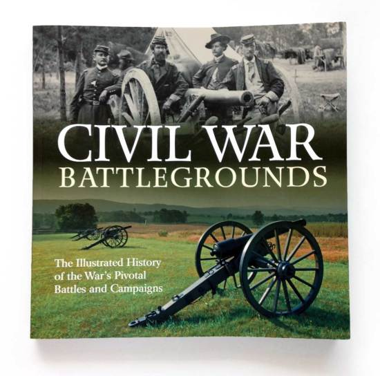 Civil War Battlegrounds: The Illustrated History of the War's Pivotal Battles and Campaigns