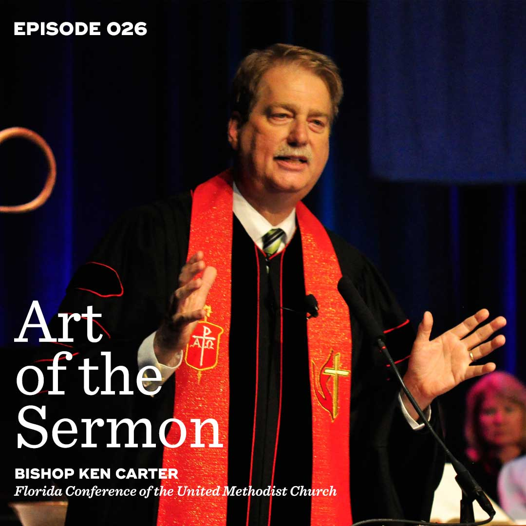 026: Preaching as a Tool for Unity – Part 2 with Bishop Ken Carter – Art of the Sermon