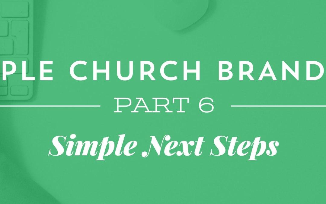 Simple Church Branding, Part 6: Simple Next Steps