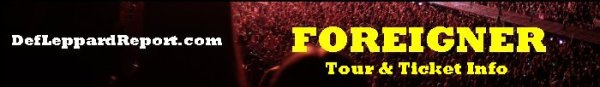 Def Leppard Report Tour page - Foreigner