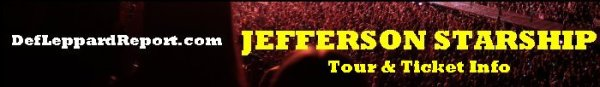 DefLeppardReport Tour Dates Info Tickets - Jefferson Starship
