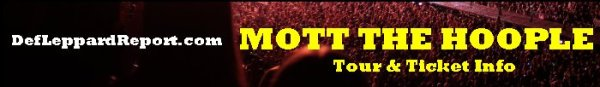 DefLeppardReport Tour Dates Info Tickets - Mott The Hoople