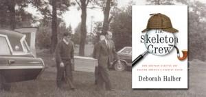 book cover the skeleton crew by Deborah Halber