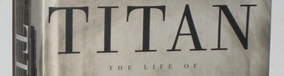 Book: Titan: The Life of John D. Rockefeller, Ron Chernow