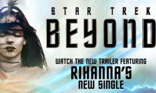 El nuevo trailer de Star Trek: Más Allá, al ritmo de Rihanna