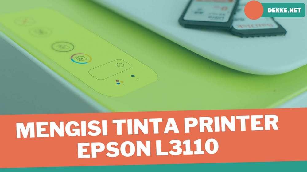 Cara Mengisi Tinta Printer Epson L3110