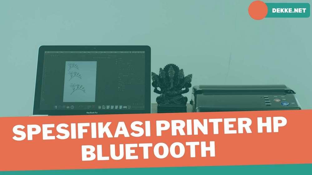Jenis Dan Spesifikasi Printer HP Bluetooth