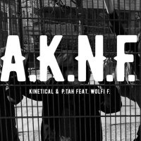 Kinetical & P.tah feat. Wolfi F. - A.K.N.F. (prod. OH91)