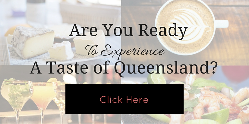A Taste of Queensland