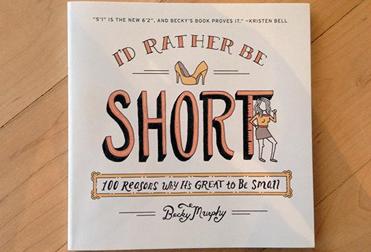 I'd Rather Be Short, Becky Murphy, petite, height