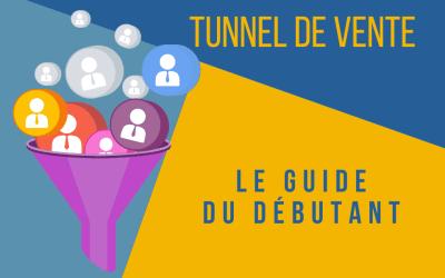 Tunnel de vente : le guide du débutant