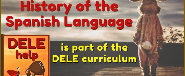 Spanish History is part of the DELE Exam Curriculum