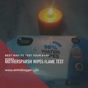 mothersparsh baby wipes,mothersparsh wipes,flame test of baby wipes,delhi blogger,best baby wipes