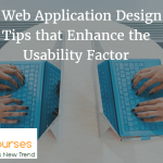 3 Web Application Design Tips that Enhance the Usability Factor