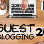 5 Major Advantages Of Guest Blogging in 2018