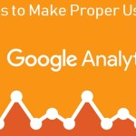 5  Tips to Make Proper Use of Your Google Analytics Reports