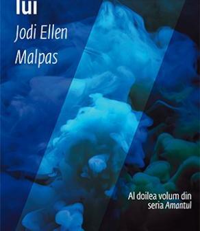 În brațele lui, seria Amantul vol.2 de Jodi Ellen Malpas, Editura Trei, Colecția Eroscop – recenzie