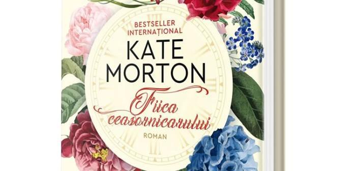 Fiica ceasornicarului de Kate Morton, Editura Humanitas Fiction – recenzie