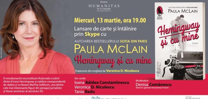 """Lansarea romanului """"Hemingway și cu mine"""" și întâlnire prin Skype cu scriitoarea Paula McLain – miercuri, 13 martie, ora 19.00 la Librăria Humanitas de la Cișmigiu"""