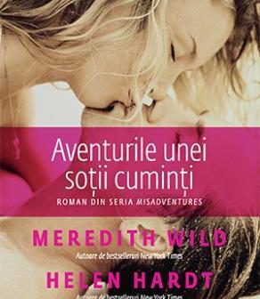 Aventurile unei soții cuminți de Meredith Wild și Helen Hardt, Editura Trei, Colecția Eroscop