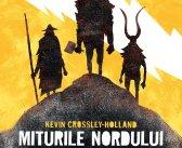 Miturile Nordului. Poveștile lui Odin, Thor și Loki de Kevin Crossley-Holland, Editura Humanitas – recenzie