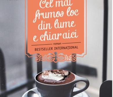 Cel mai frumos loc din lume e chiar aici de Care Santos, Francesc Miralles, Editura Humanitas Fiction – recenzie