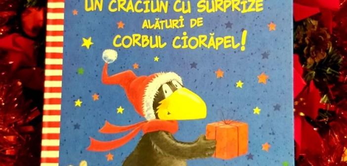 Un Crăciun cu surprize alături de Corbul Ciorăpel! de Nele Moost și Annet Rudolph, Editura Sigma Educational
