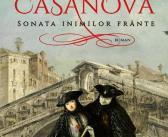 Giacomo Casanova. Sonata inimilor frânte de Matteo Strukul, Editura Humanitas Fiction – recenzie