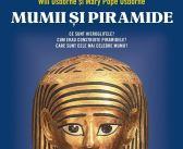 Mumii și piramide. Infojurnal de Mary Pope Osborne, Will Osborne – Editura Paralela 45