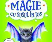 Magie cu susul în jos de Sarah Mlynowski, Lauren Myracle și Emily Jenkins, Editura Corint