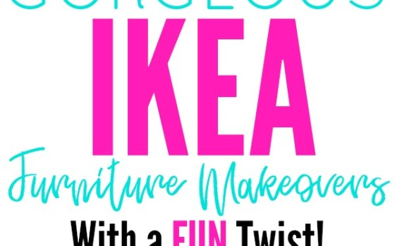 Gorgeous Ikea Furniture Makeovers {With a Fun Twist}