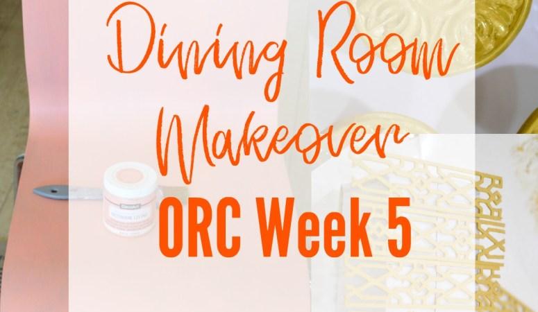 Dining Room Makeover – One Room Challenge Week 5