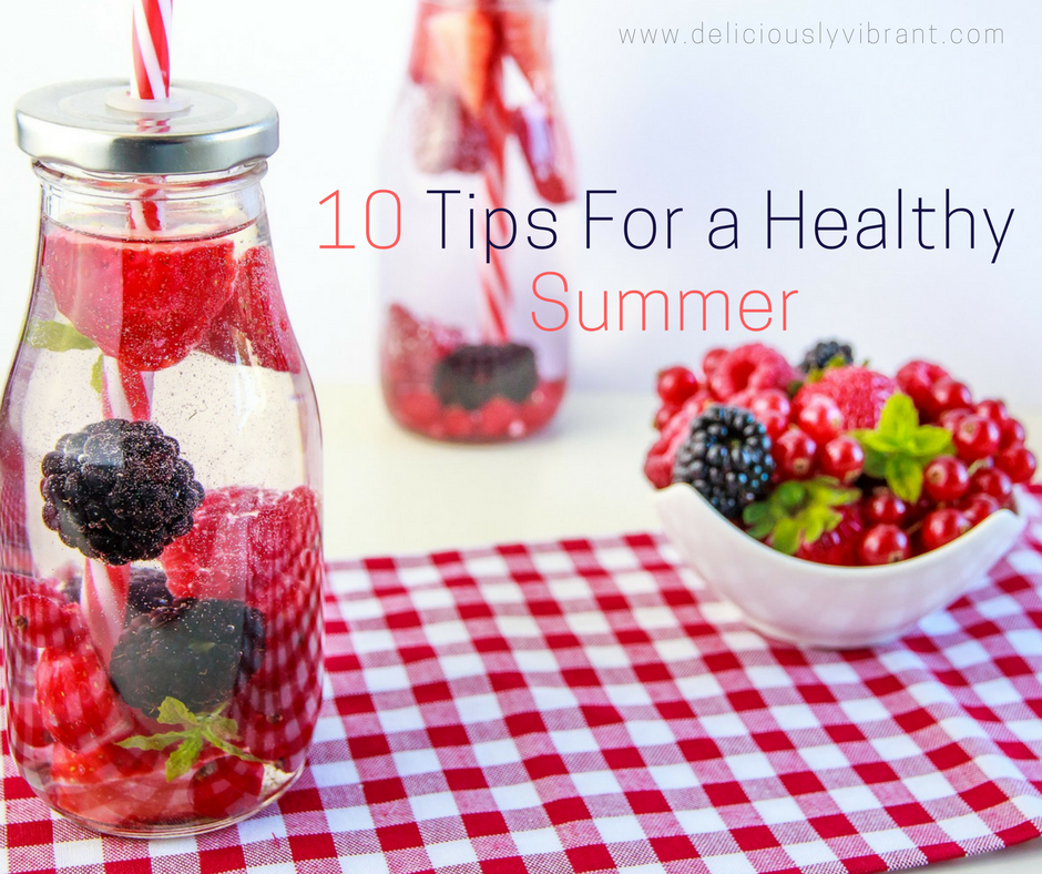 10 Easy Tips For a Healthy Summer