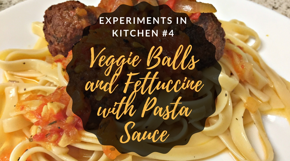 experiments-in-kitchen-4-veggie-balls-and-fettuccine-with-pasta-sauce
