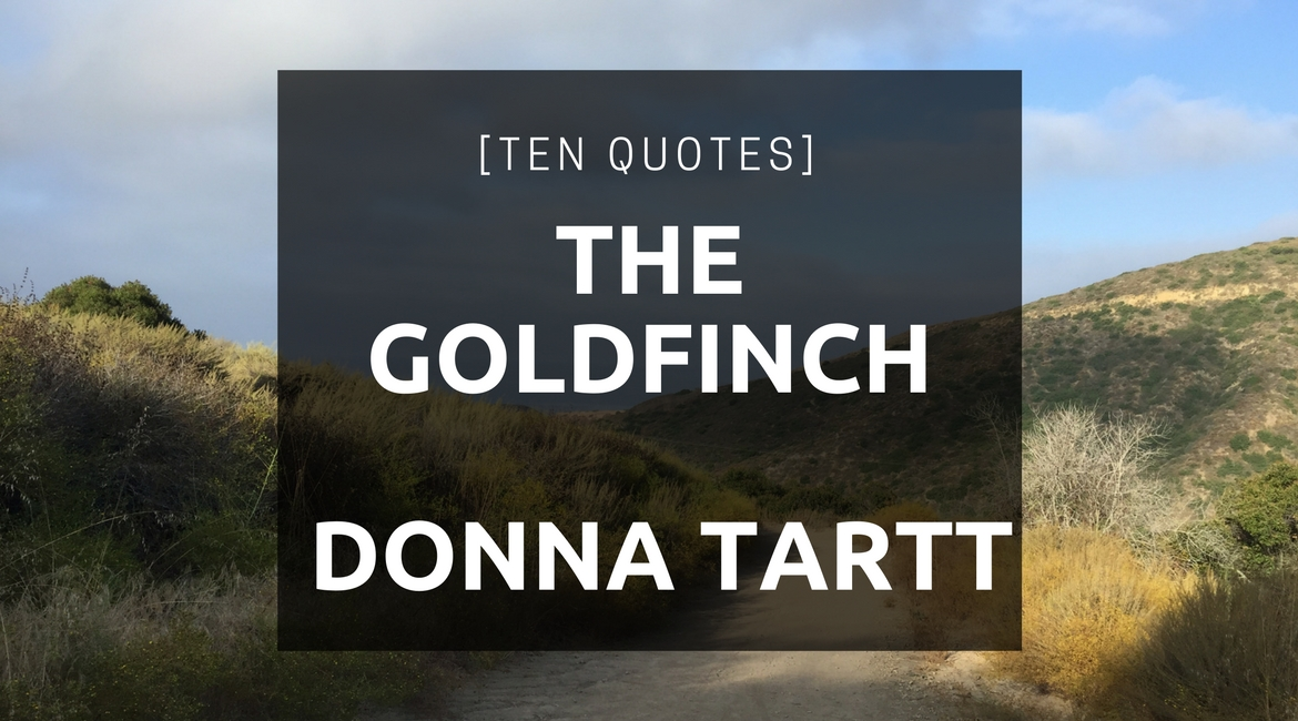 [Ten Quotes] The GoldFinch by Donna Tartt